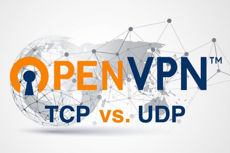 OpenVPN Over TCP vs  UDP: Which Is Better | Fastest VPN Guide
