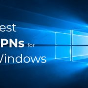 The best VPN software for Windows 10 and Window 7