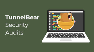 TunnelBear Annual Independent Security Audits