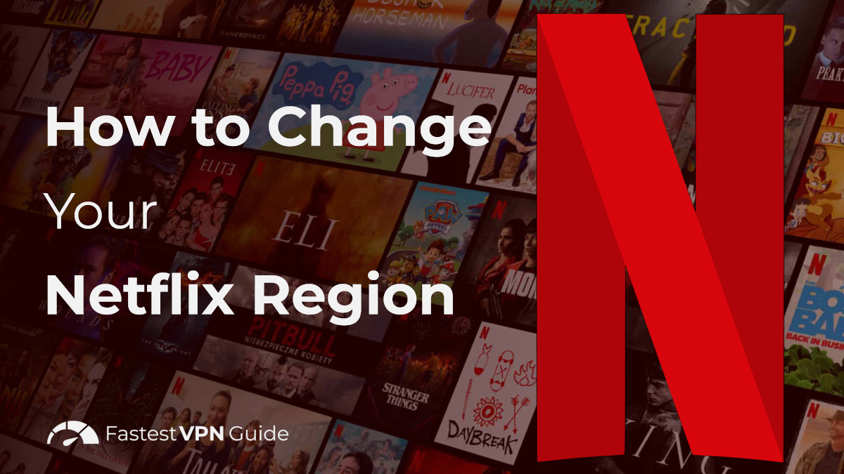 How to Change Your Netflix Region to Any Country