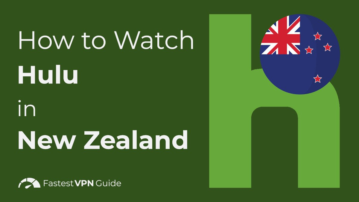 How to Watch Hulu in New Zealand