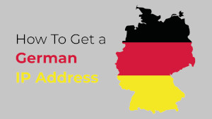 Get a German IP Address in 5 Easy Steps