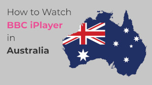 How to Watch BBC iPlayer in Australia