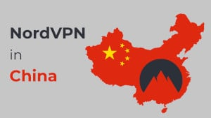 Does NordVPN Work in China