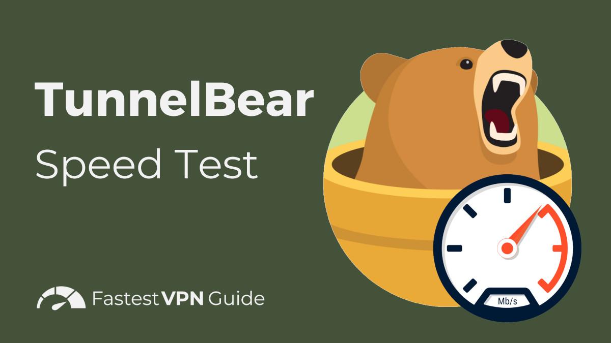 TunnelBear Speed Test