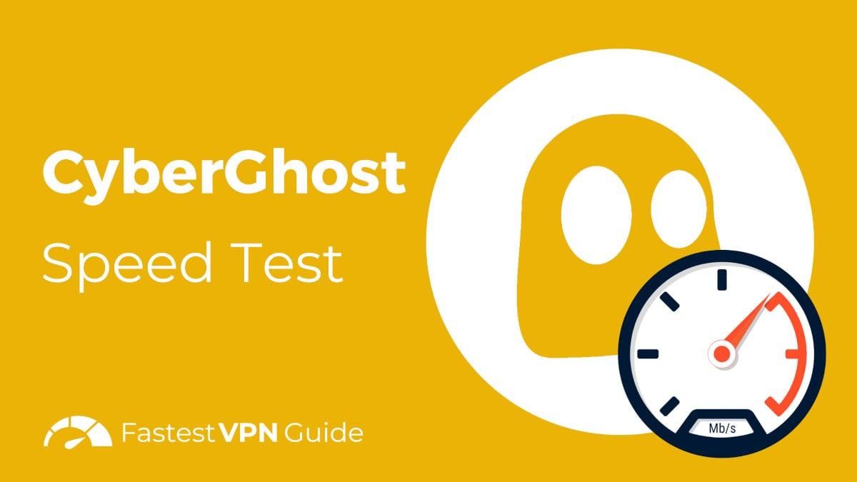 CyberGhost Speed Test