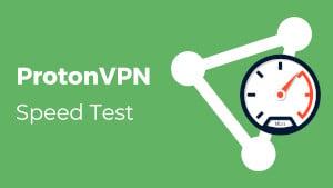 ProtonVPN speed test