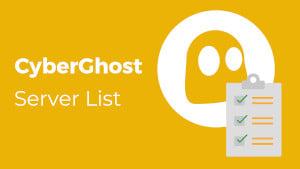 CyberGhost Server List
