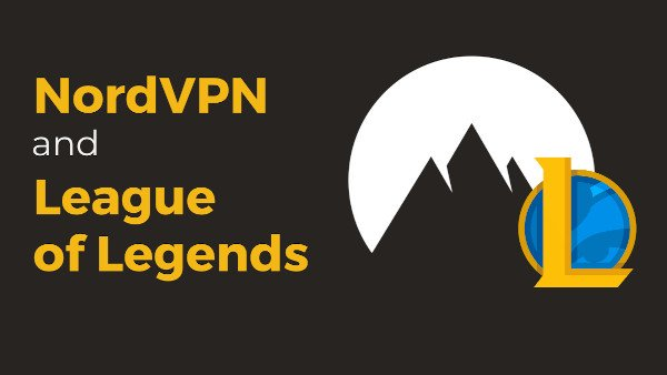 Playing League of Legends Using NordVPN