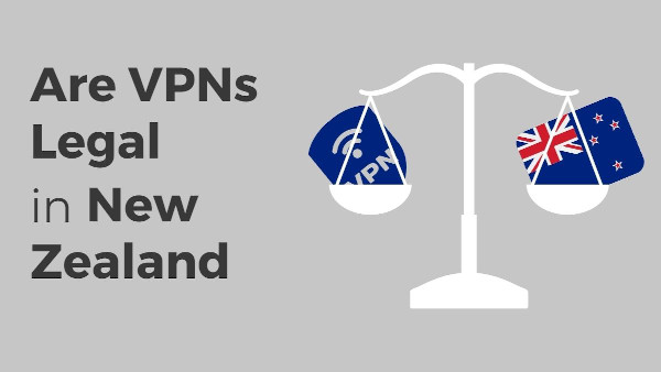 Are VPNs Legal in New Zealand